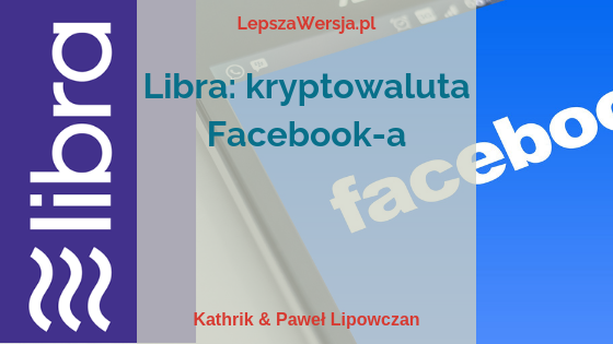 Libra: kryptowaluta Facebooka